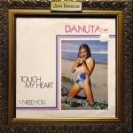 Дом Винила - ​Danuta – 1987 – Touch My Heart/I Need You