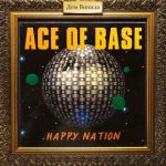 Дом Винила - Ace Of Base – 1992 – Happy Nation​​