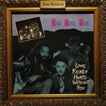 Дом Винила - Bad Boys Blue'86 – Love Really Hurts Without You/Lady Blue