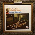Дом Винила - Dizzy Gillespie'67 – Swing Low, Sweet Cadillac