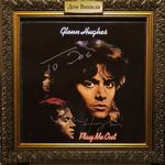 Дом Винила - Glenn Hughes'77 – Play Me Out Autograph