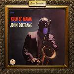 Дом Винила - John Coltrane Kulu Se Mama