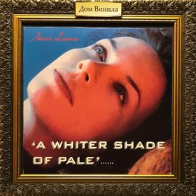 Дом Винила - Annie Lennox'95 – A Whiter Shade Of Pale/No More I Love You's