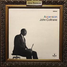 Дом Винила - John Coltrane'65 – Ascension