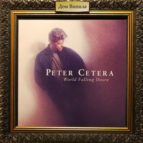 Дом Винила - Peter Cetera'92 – World Falling Down