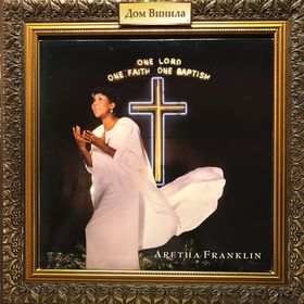 Дом Винила - Aretha Franklin'87 – One Lord One Faith One Baptism