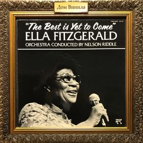 Дом Винила - Ella Fitzgerald'82 – The Best Is Yet To Come