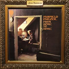 Дом Винила - Fairfield Parlour'70 – From Home To Home