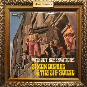 Дом Винила - Simon Dupree & The Big Sound – 1967 – Without Reservation (Gentle Giant)