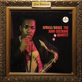 Дом Винила - ​The John Coltrane Quartet'61 – Africa/Brass